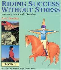 Riding Success without Stress: Bk.1 by Joni Bentley image