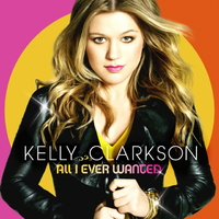 All I Ever Wanted by Kelly Clarkson image