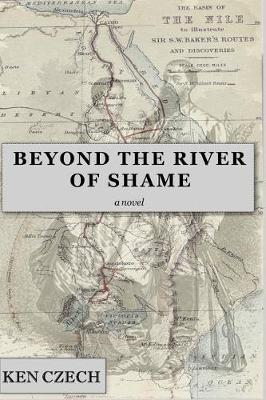 Beyond the River of Shame by Ken Czech