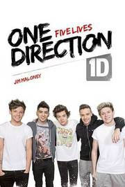 One Direction: Five Lives by Jim Maloney