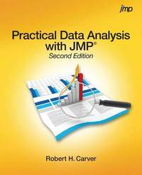 Practical Data Analysis with Jmp, Second Edition by Robert Carver