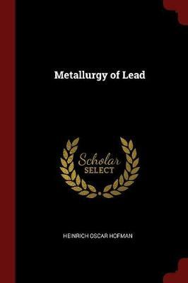 Metallurgy of Lead by Heinrich Oscar Hofman image