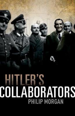 Hitler's Collaborators by Philip Morgan image