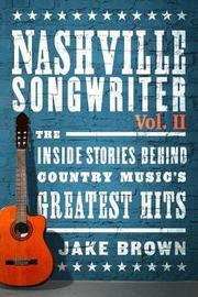 Nashville Songwriter, Volume 2 by Jake Brown