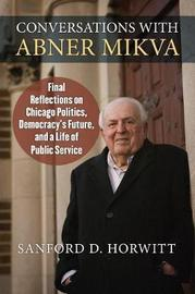 Conversations with Abner Mikva by Sanford Horwitt
