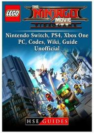 The Lego Ninjago Movie Video Game, Nintendo Switch, Ps4, Xbox One, Pc, Codes, Wiki, Guide Unofficial by Hse Guides