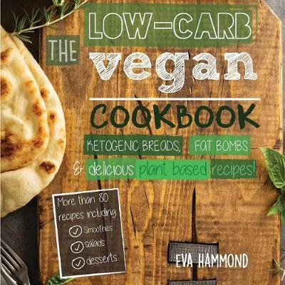 The Low Carb Vegan Cookbook by Eva Hammond