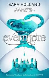 Everless: Evermore by Sara Holland