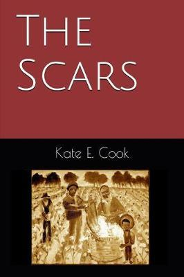 The Scars by Kate E Cook
