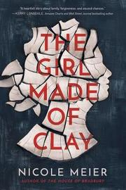 The Girl Made of Clay by Nicole Meier