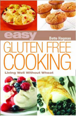 Easy Gluten-Free Cooking by Bette Hagman image