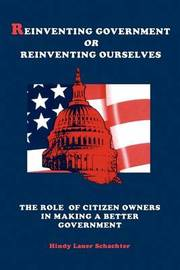 Reinventing Government or Reinventing Ourselves by Hindy L. Schachter