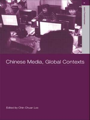 Chinese Media, Global Contexts by Lee Chin-Chuan image