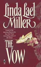The Vow by Linda Lael Miller