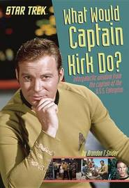 What Would Captain Kirk Do? by Brandon T. Snider