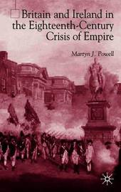 Britain and Ireland in the Eighteenth-Century Crisis of Empire by Martyn J. Powell image