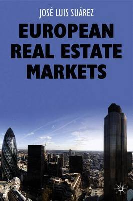 European Real Estate Markets by Jose Luis Suarez