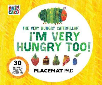 The Very Hungry Caterpillar I'm Very Hungry Too - Placemats Book by Eric Carle