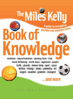 The Miles Kelly Book of Knowledge by Various ~