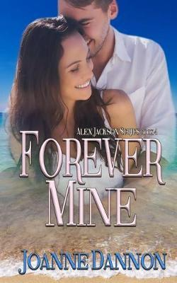 Forever Mine by MS Joanne Dannon image