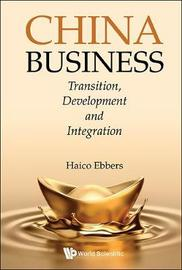 China Business: Transition, Development And Integration by Haico A Ebbers