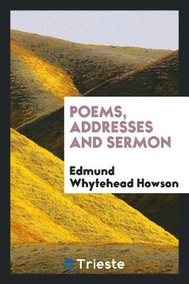 Poems, Addresses and Sermon by Edmund Whytehead Howson