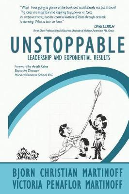 Unstoppable Leadership and Exponential Results by Bjorn Christian Martinoff