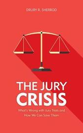 The Jury Crisis by Drury R. Sherrod