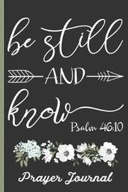Be Still and Know Psalm 46 by Hj Designs