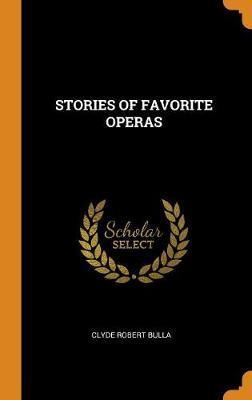 Stories of Favorite Operas by Clyde Robert Bulla