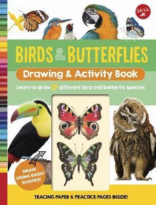 Birds & Butterflies Drawing & Activity Book by Walter Foster Jr Creative Team