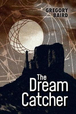 The Dream Catcher by Gregory Baird