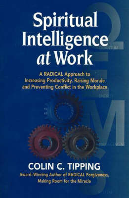 Spiritual Intelligence at Work by Colin C Tipping image