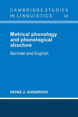 Metrical Phonology and Phonological Structure by Heinz J. Giegerich image