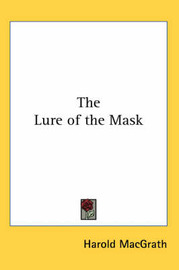 The Lure of the Mask by Harold Macgrath image
