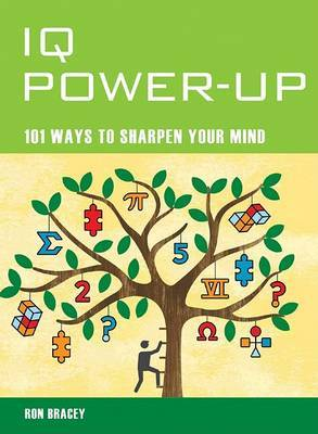 IQ Power-Up: 101 Ways to Sharpen Your Mind by Ron Bracey image