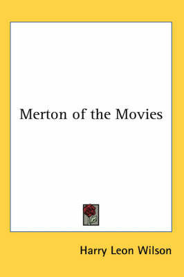 Merton of the Movies by Harry Leon Wilson