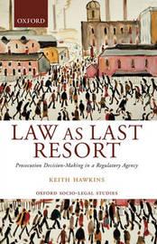 Law as Last Resort by Keith Hawkins