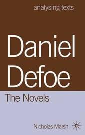 Daniel Defoe: The Novels by Nicholas Marsh