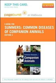 Common Diseases of Companion Animals - Pageburst E-Book on Vitalsource (Retail Access Card) by Alleice Summers (Cedar Valley College, Veterinary Technology, Lancaster, TX)