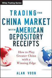 Trading The China Market with American Depository Receipts by Alan Voon