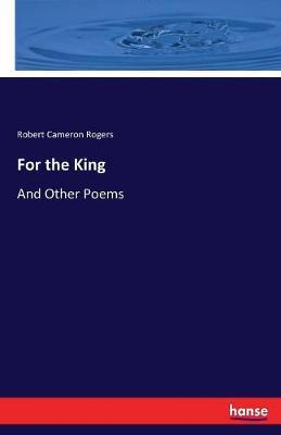 For the King by Robert Cameron Rogers