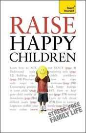 Raise Happy Children: Teach Yourself by Glenda Well