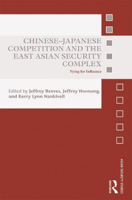 Chinese-Japanese Competition and the East Asian Security Complex