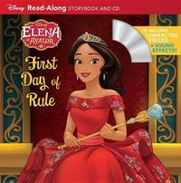 Elena of Avalor Read-Along Storybook and CD Elena's First Day of Rule by Disney Book Group