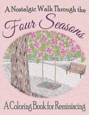 A Nostalgic Walk Through the Four Seasons by Wendy a Yessler