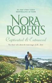 Captivated and Entranced by Nora Roberts