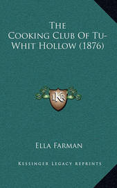 The Cooking Club of Tu-Whit Hollow (1876) by Ella Farman