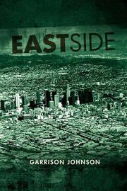 Eastside by Garrison Johnson