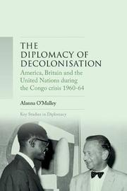 The Diplomacy of Decolonisation by Alanna O'Malley